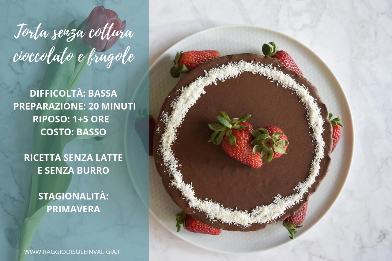 Torta primaverile, senza cottura e senza lattosio, con cioccolato e fragole